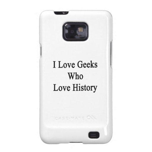 Amo a los frikis que aman historia samsung galaxy s2 carcasas
