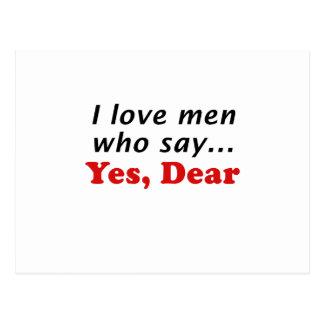 Amo a los hombres que dicen sí estimado postal