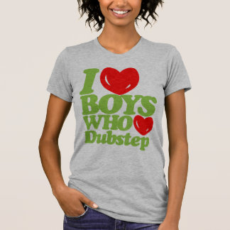 Amo a los muchachos que aman Dubstep (verde de Camiseta
