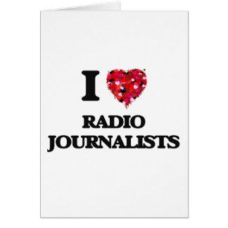Amo a los periodistas de radio tarjeta de felicitación