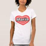 Amo a Maria. Te amo Maria. Corazón Camiseta