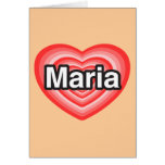 Amo a Maria. Te amo Maria. Corazón Felicitación