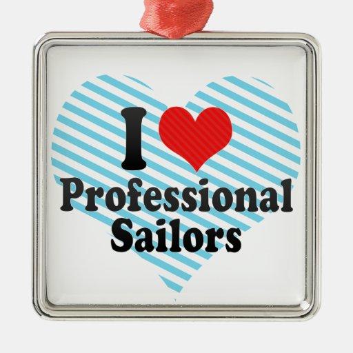 Amo a marineros profesionales adorno