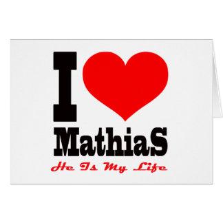 Amo a Matías, él soy mi vida Tarjeta De Felicitación