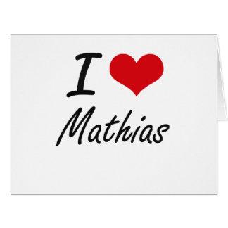 Amo a Matías Tarjeta De Felicitación Grande
