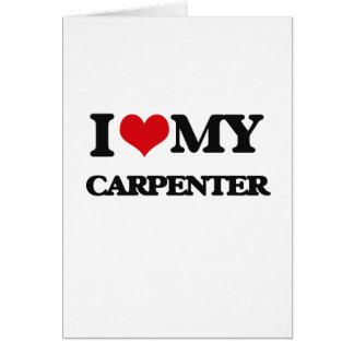 Amo a mi carpintero tarjeta de felicitación