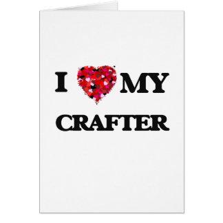 Amo a mi Crafter Tarjeta De Felicitación