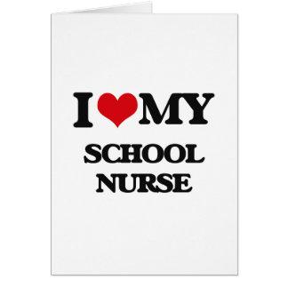 Amo a mi enfermera de la escuela felicitación