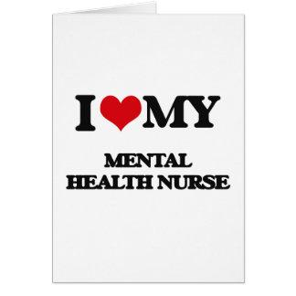 Amo a mi enfermera de salud mental tarjeta