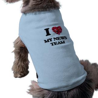 Amo a mi equipo de noticias camiseta sin mangas para perro