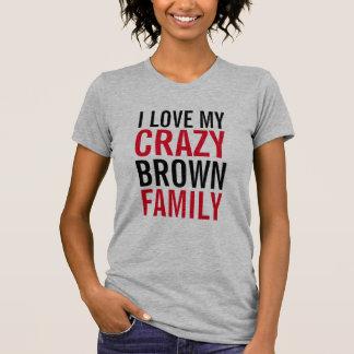 Amo a mi familia loca de Brown Camisetas
