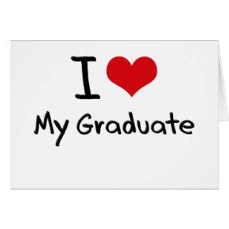 Amo a mi graduado tarjeta de felicitación