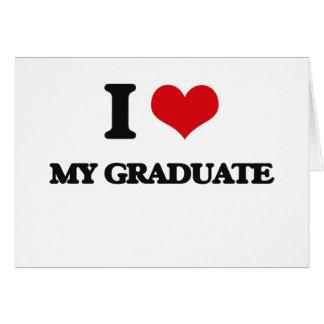 Amo a mi graduado felicitación