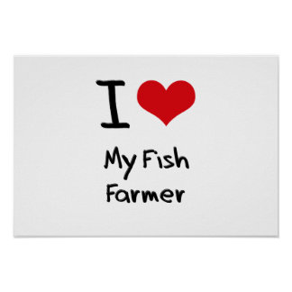 Amo a mi granjero de los pescados poster