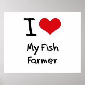 Amo a mi granjero de los pescados posters