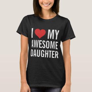Amo a mi hija impresionante camiseta