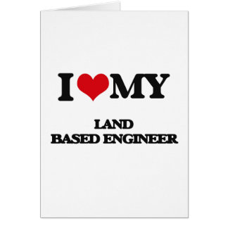 Amo a mi ingeniero con base en tierra felicitacion