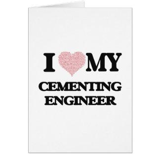 Amo a mi ingeniero de cementación (corazón hecho tarjeta de felicitación