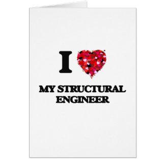 Amo a mi ingeniero estructural tarjeta de felicitación