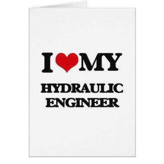 Amo a mi ingeniero hidráulico tarjetas