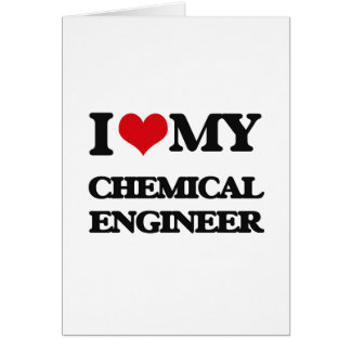 Amo a mi ingeniero químico tarjeta