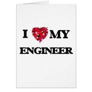 Amo a mi ingeniero tarjeta de felicitación