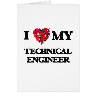 Amo a mi ingeniero técnico tarjeta de felicitación