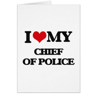 Amo a mi jefe de policía tarjetas