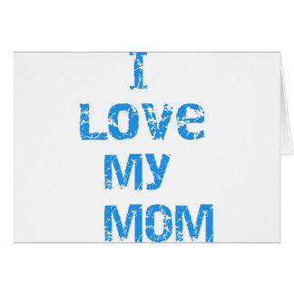 Amo a mi mamá tarjeta de felicitación