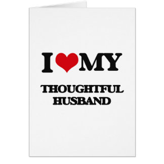 Amo a mi marido pensativo tarjeta de felicitación