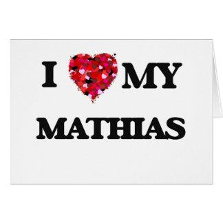 Amo a mi Matías Tarjeta De Felicitación