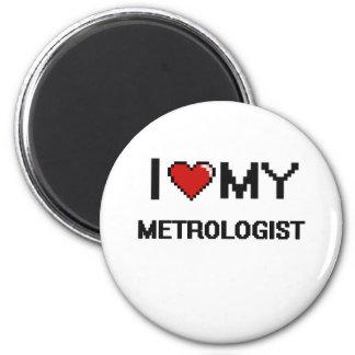 Amo a mi metrólogo imán redondo 5 cm