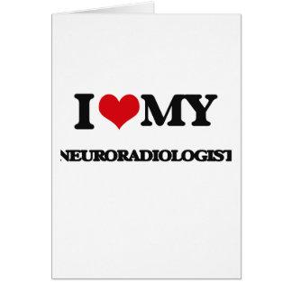 Amo a mi neuroradiólogo tarjetas