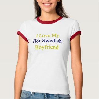 Amo a mi novio sueco caliente camisas