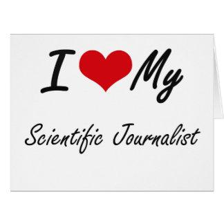 Amo a mi periodista científico tarjeta de felicitación grande