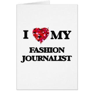 Amo a mi periodista de la moda tarjeta de felicitación