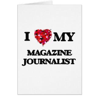 Amo a mi periodista de la revista tarjeta de felicitación