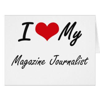 Amo a mi periodista de la revista tarjeta de felicitación grande