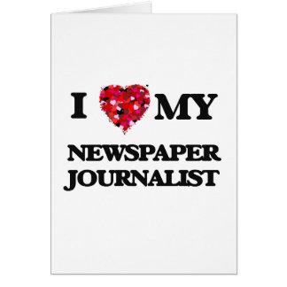 Amo a mi periodista del periódico tarjeta de felicitación