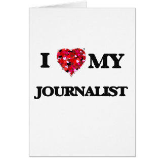 Amo a mi periodista tarjeta de felicitación