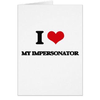 Amo a mi personificador tarjeta de felicitación