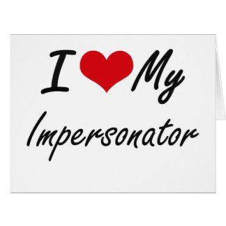 Amo a mi personificador tarjeta de felicitación grande