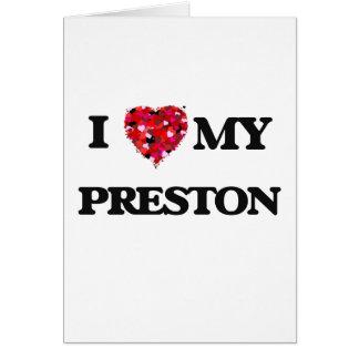 Amo a MI Preston Tarjeta De Felicitación