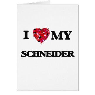 Amo a MI Schneider Tarjeta De Felicitación