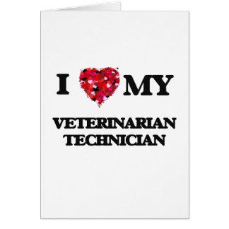 Amo a mi técnico veterinario tarjeta de felicitación