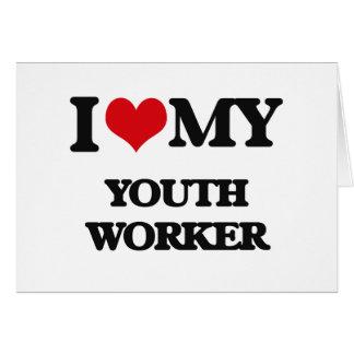 Amo a mi trabajador de la juventud tarjetas