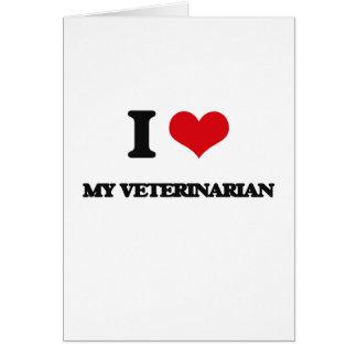 Amo a mi veterinario tarjeta de felicitación