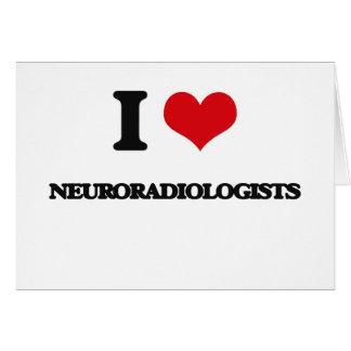 Amo a neuroradiólogos tarjetas