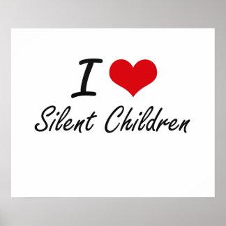 Amo a niños silenciosos póster