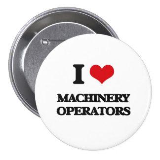 Amo a operadores de la maquinaria pin